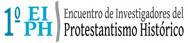 1º Encuentro de Investigadores del Protestantismo Histórico