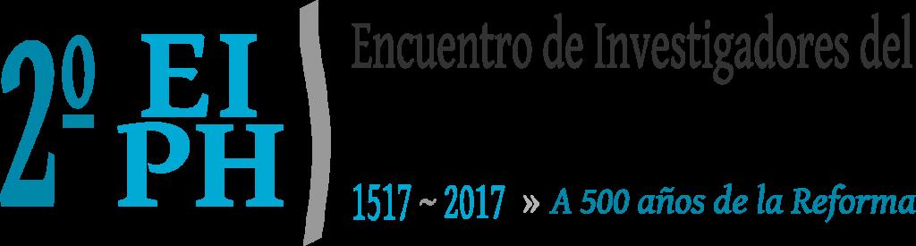 Segundo Encuentro de Investigadores del Protestantismo Histórico - A 500 Años de la Reforma